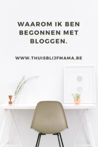 Waarom ik begonnen ben met bloggen.